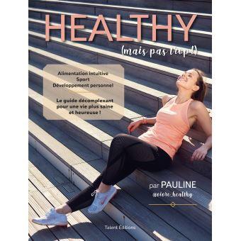 Healthy mais pas trop, mon livre dumoment